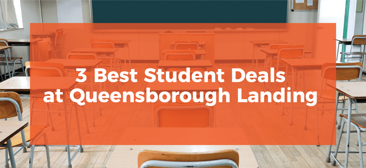 3 Best Student Deals at Queensborough Landing