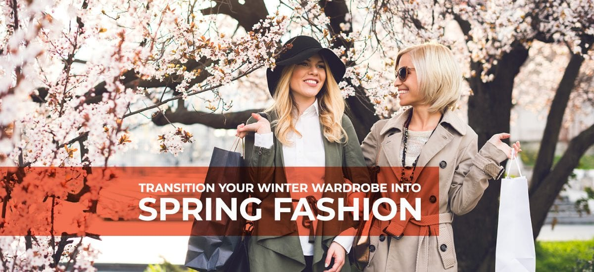 Transition Your Winter Wardrobe into Spring Fashion