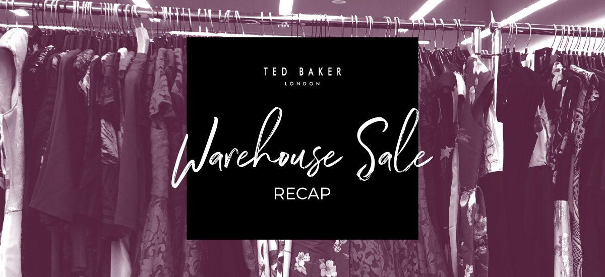 Ted Baker Warehouse Sale Recap