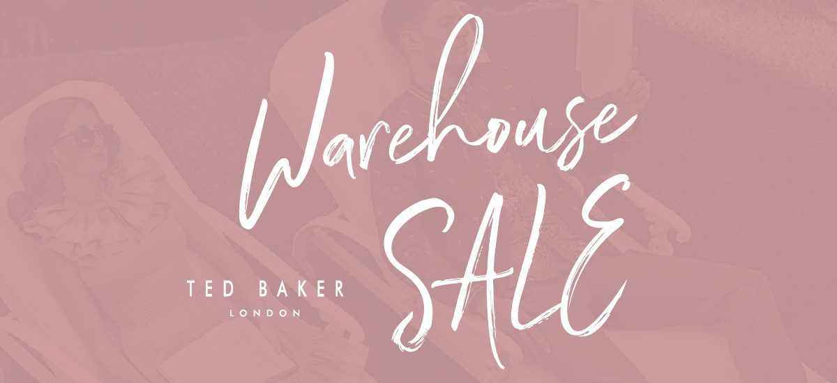 9259a4a93ddf Ted Baker Warehouse Sale at Queensborough Landing