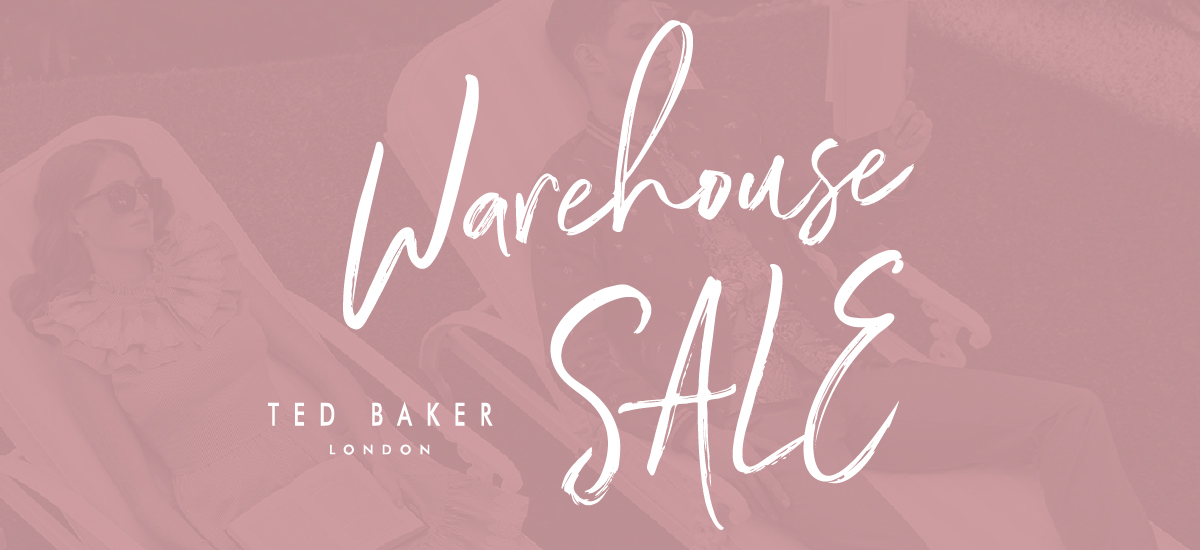 Ted Baker Warehouse Sale at Queensborough Landing