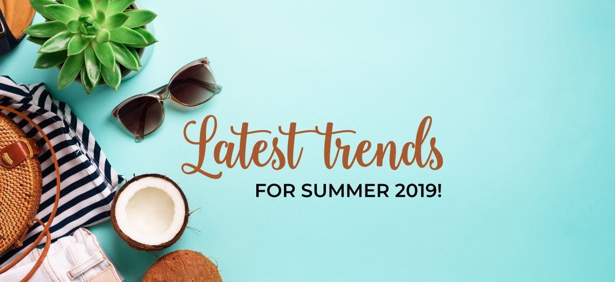 Latest Summer Fashion Trends for 2019